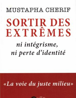Sortir des extrêmes : Ni intégrisme, ni perte d'identité-0