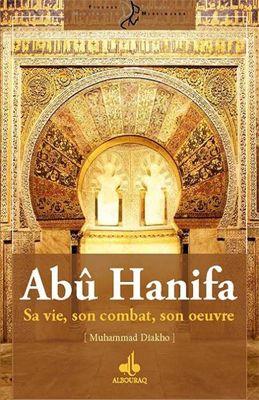Abû Hanifa : Sa vie, son combat, son oeuvre-0