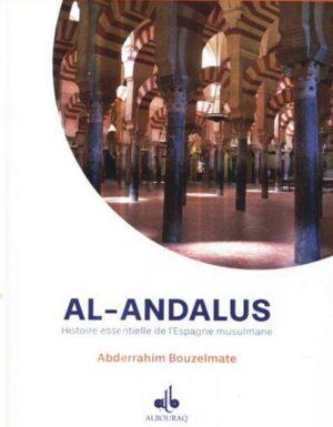 Al-Andalus: Histoire essentielle de l´Espagne musulmane ( Je veux comprendre )