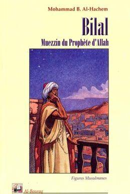 Bilal, muezzin du Prophète d´Allah