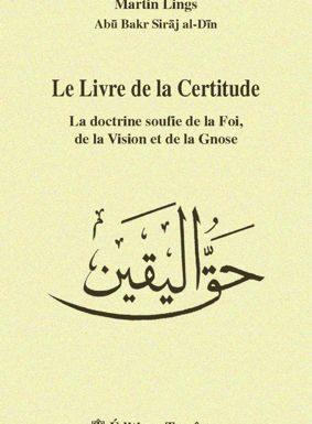 Le livre de la certitude, La doctrine soufie de la foi, de la vision se de la gnose Martin Lings-0