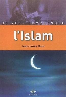 Je veux comprendre l'Islam – AlBouraq –