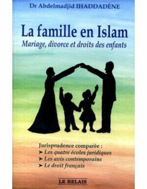 La famille en Islam - Mariage,divorce et droits des enfants-0