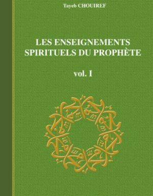 LES ENSEIGNEMENTS SPIRITUELS DU PROPHETE Volume1