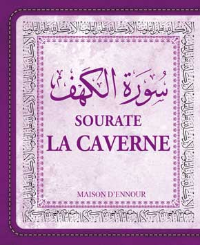 La sourate la Caverne (Arabe/Français/Phonétique)