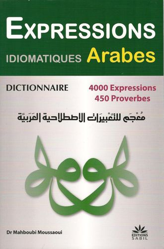 Dictionnaire Expressions Idiomatiques Arabes : 4000 expressions, 450 Proverbes-0