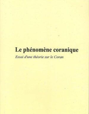 Le phénomène coranique Essai d'une théorie sur le Coran-0