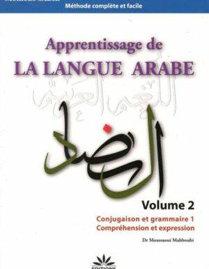 Apprentissage de la langue arabe Volume 2 – Conjugaison et grammaire 1, Comprehension et expression –