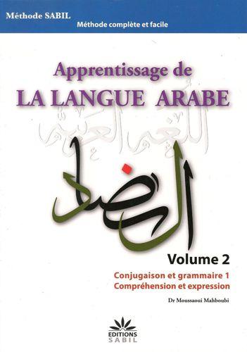 Apprentissage de la langue arabe Volume 2 - Conjugaison et grammaire 1, Comprehension et expression --0