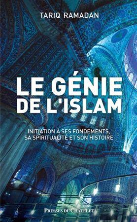 Le génie de l'islam: Initiation à ses fondements, sa spiritualité et son histoire-0