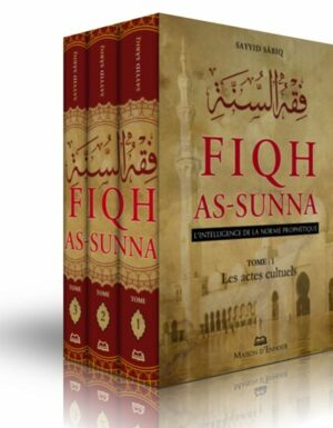 Fiqh As-Sunna L'intelligence de la norme Prophétique-0