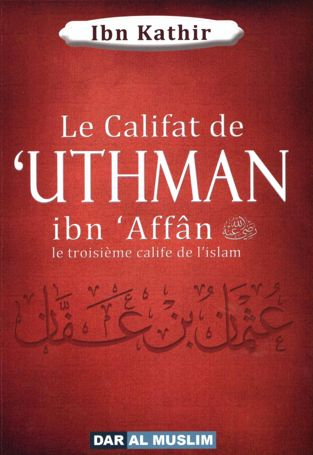 Le califat de 'Uthman ibn 'Affân le troisième calife de l'islam-0