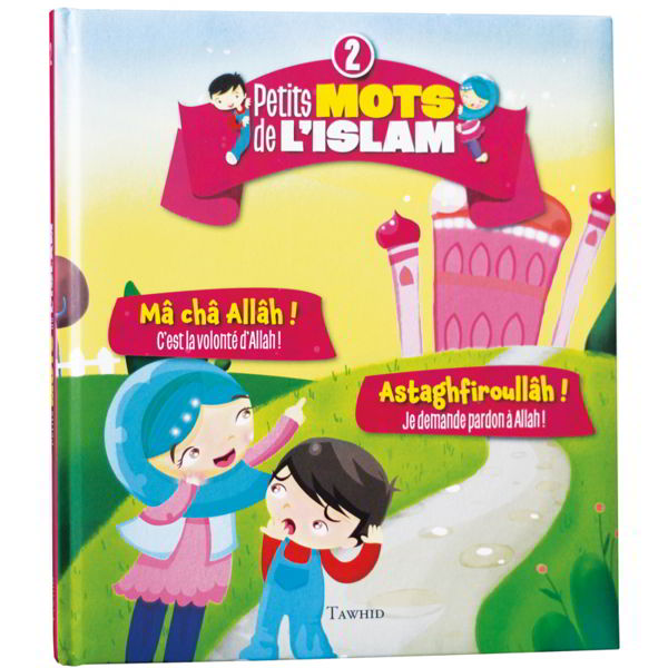Petits mots de l'islam N°2 Mâ châ Allâh ! Astaghfiroullâh !-0