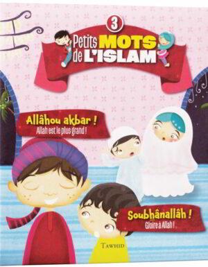 Petits mots de l'islam N°3 Allâhou akbar ! Soubhânallâh !