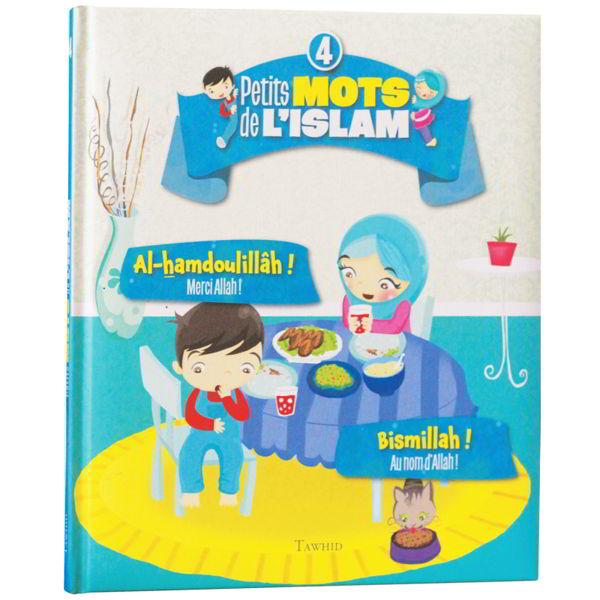 Petits mots de l'islam N°4 Al-hamdoulillâh ! Bismillah !-0