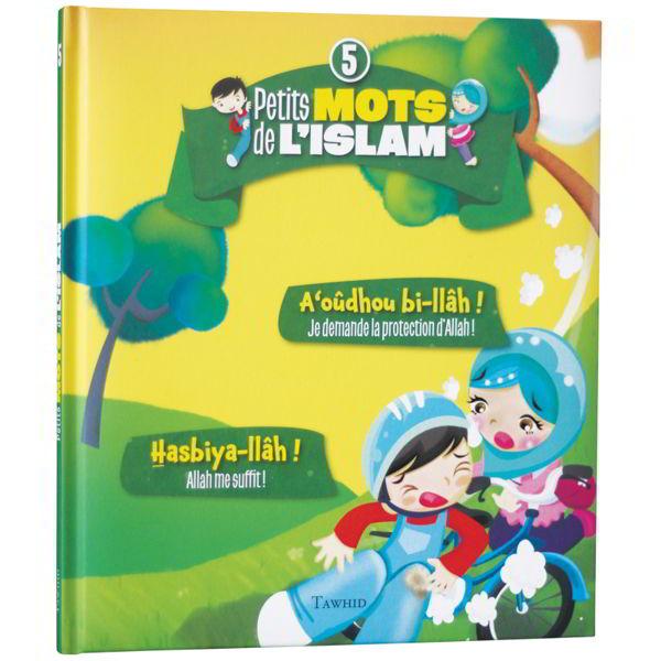 Petits mots de l'islam N°5 A'oûdhou bi-llâh ! Hasbiya-llâh !-0