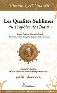 Les qualités sublimes du prophète de l'Islam