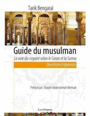 Guide du musulman, La voie du croyant selon le Coran et la Sunna - Les 4 sources-0