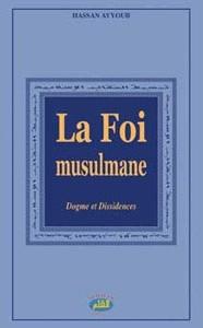 La Foi musulmane, dogme et dissidences-0