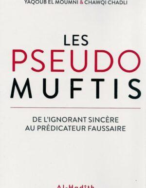 Les pseudo Muftis de l'ignorant sincère au prédicateur faussaire -0