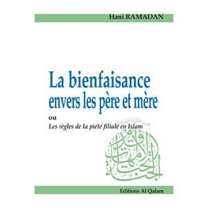 La Bienfaisance envers les père et mère ou les règles de la piété filiale en Islam-0
