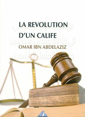 La révolution d'un Calife Omar Ibn Abdelaziz