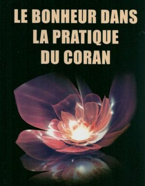Le bonheur dans la pratique du coran Farid Al-Ansari-0
