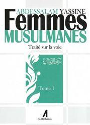 Femmes musulmanes – Traité sur la voie Tome 1