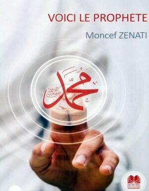 Voici le Prophète – Moncef Zenati