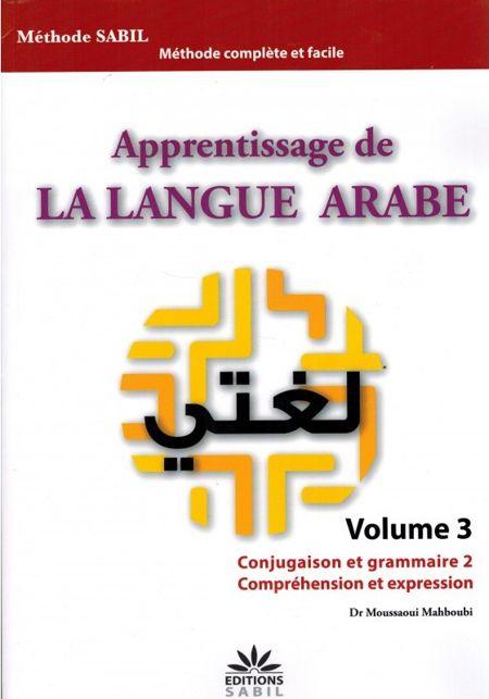 Apprentissage de la langue arabe : Volume 3 (conjugaison et grammaire, compréhension et expression )-0
