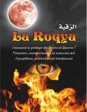La Roqya : Comment se protéger des djinns et démons... Possession, ensorcellement et mauvais œil... Symptômes, prévention et traitement...-0