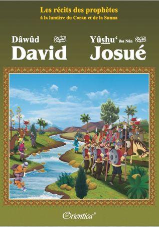 """Les récits des prophètes à la lumière du Coran et de la Sunna : Histoire de """"David (Dâwûd) - Josué (Yûshu')""""-0"""