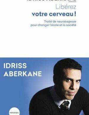 Libérez votre cerveau ! Idriss Aberkane-0