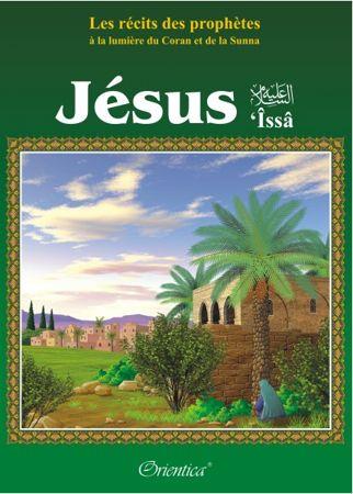 """Les récits des prophètes à la lumière du Coran et de la Sunna : Histoire de """"Jésus"""" ('Issâ)-0"""