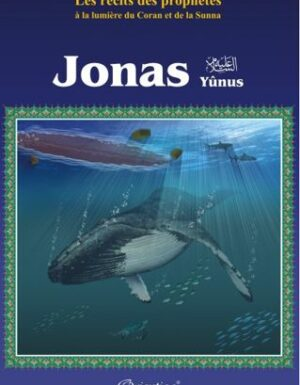 """Les récits des prophètes à la lumière du Coran et de la Sunna : Histoire de """"Jonas"""" (Yûnus)-0"""