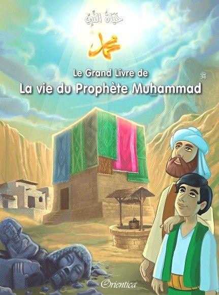 Le Grand Livre de La vie du Prophète Muhammad - حياة النبي صلى الله عليه وسلم-0