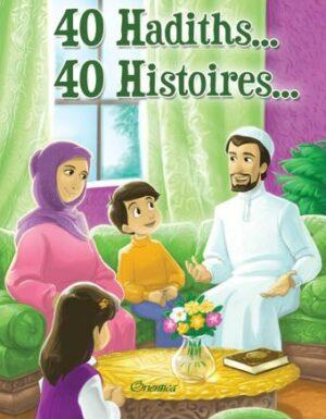 40 Hadiths… 40 Histoires…(Couverture cartonnée)