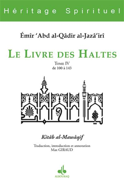 Le livre des Haltes Tome 4 de 100 à 143 (kitab al-mawaqif-0