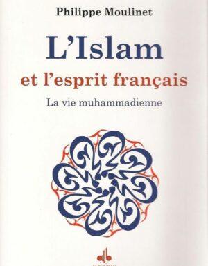 L'Islam et l'esprit français ; la vie muhammadienne-0