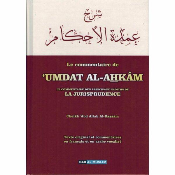 Le commentaire Umdat Al Ahkam - Le Commentaire Des Principaux Hadiths De La Jurisprudence-0