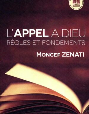 L'appel à Dieu: Règles et fondements, de Moncef Zenati