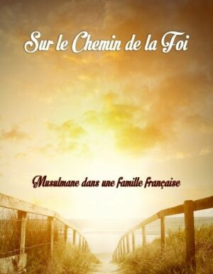Sur le chemin de la foi (Musulmane dans une famille française)-0