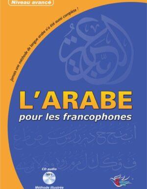 L'arabe pour les francophones - Niveau avancé (Avec CD MP3)-0