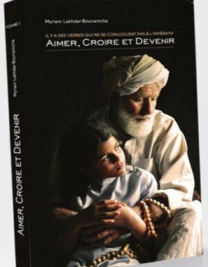 Il y a des verbes qui ne se conjuguent pas à l'impératif - Aimer, Croire et Devenir , de Myriam Lakhdar-Bounamcha-0
