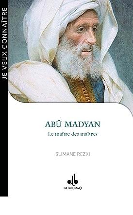 Abû Madyan : le maître des maîtres-0