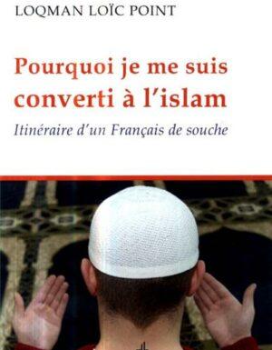 Pourquoi je me suis converti à l'Islam, itinéraire d'un Français de souche