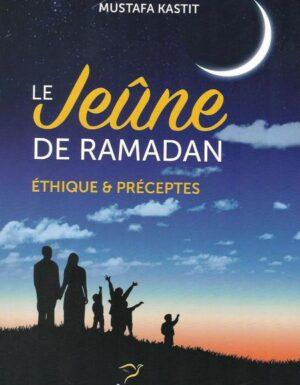 Le jeune de ramadan éthique et préceptes-0