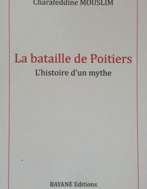 La bataille de poitiers l'histoire d'un mythe