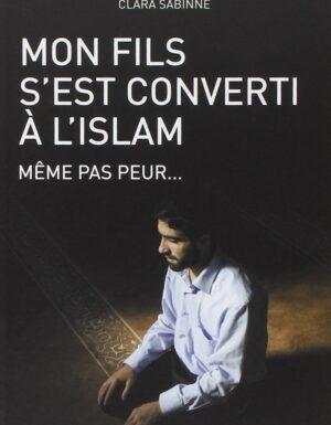 mon fils s'est converti à l'islam même pas peur