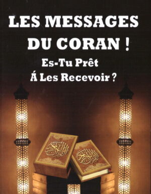Les messages du Coran ! Es-tu prêt à les recevoir ?-0